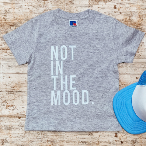 NOT IN THE MOOD Kids T-Shirt